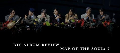 "BTS released their new album, ""MAP OF THE SOUL: 7"" on Feb. 21, 2020."