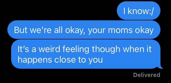 A text exchange between the writer and her best friend after the shooting occurred.